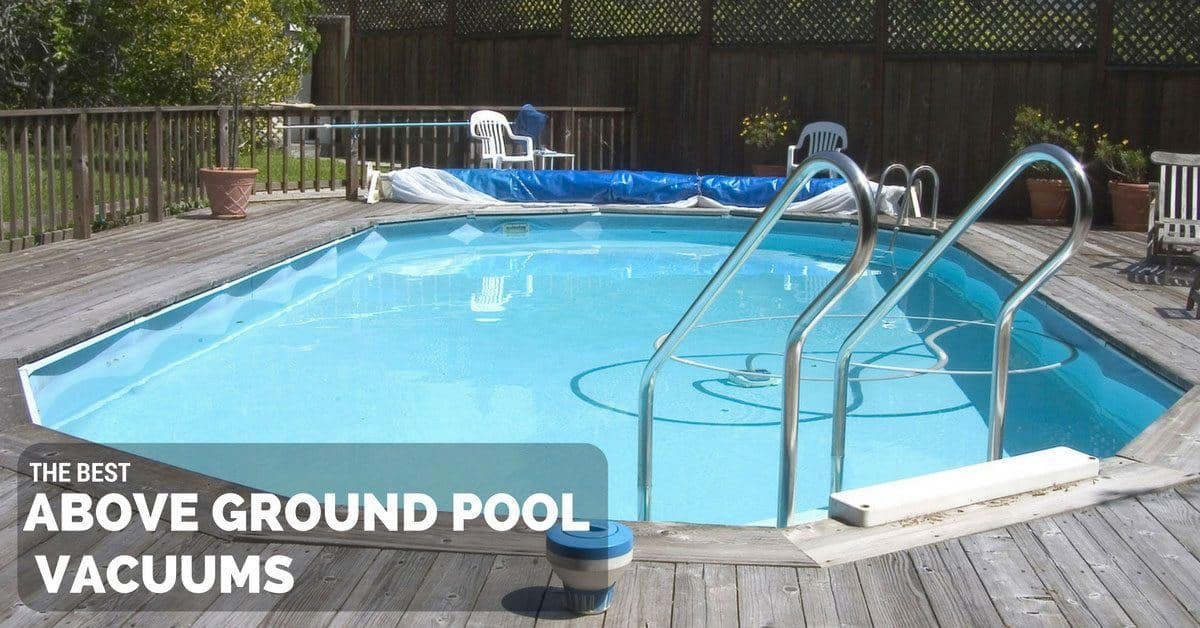 Best Above Ground Pool Vacuum Above Ground Pool Cleaner Reviews