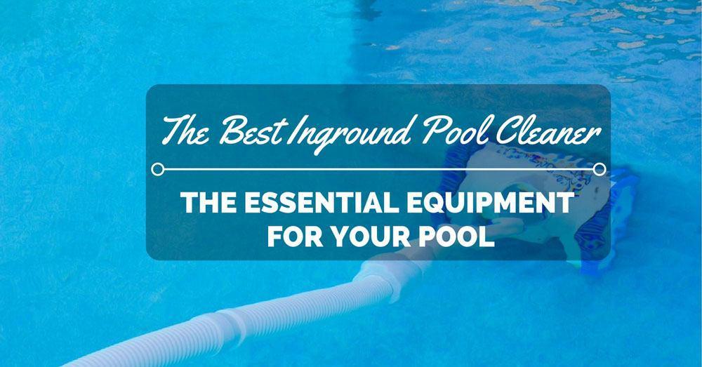 Best Inground Pool Cleaner