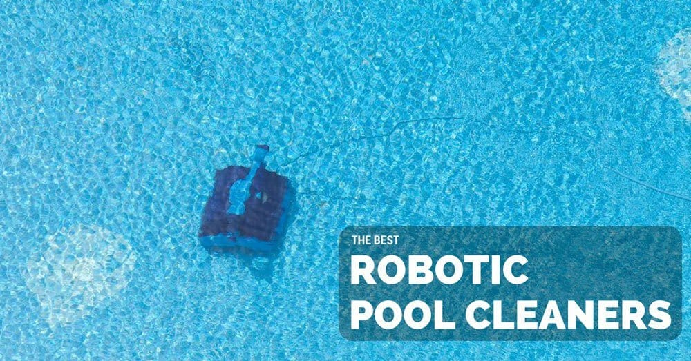 Best Robotic Pool Cleaners