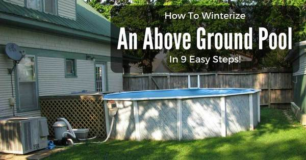 How To Winterize Your Above Ground Pool In 9 Easy Steps The Rex Garden