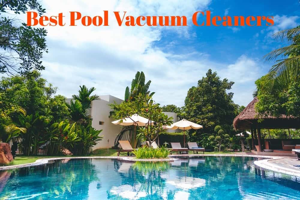 Best Pool Vacuum - The Best Pool Cleaner Reviews 2019