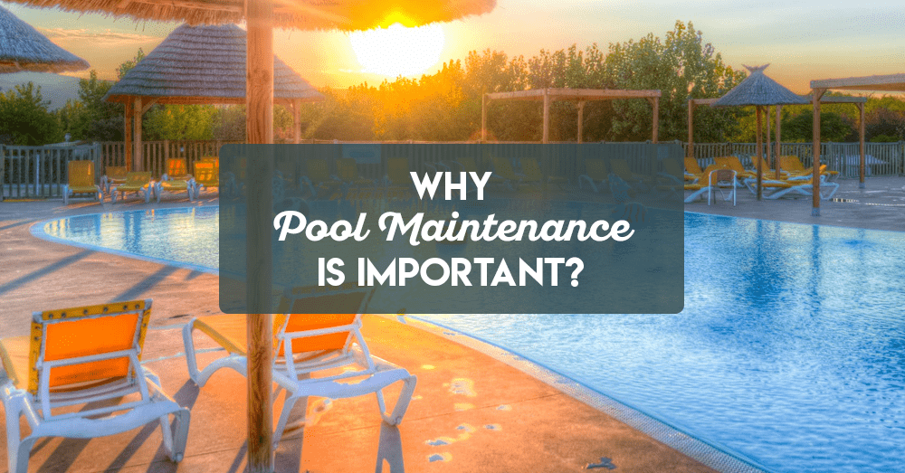 why pool maintenance is important