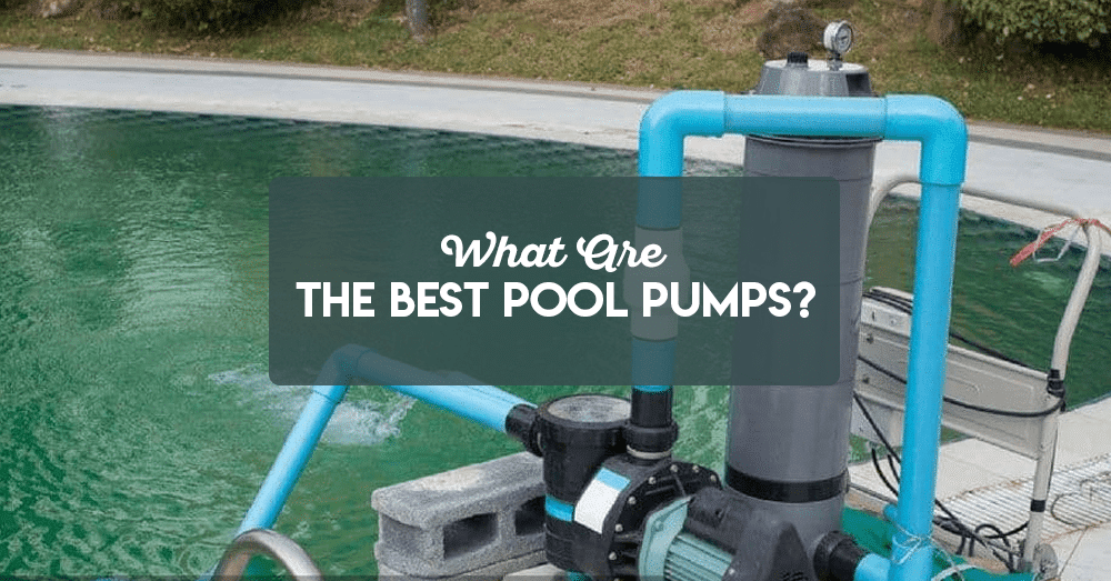 what are the best pool pumps