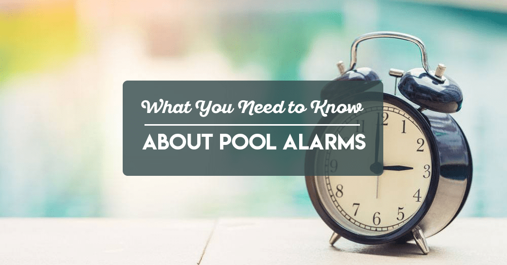 what you need to know about pool alarms