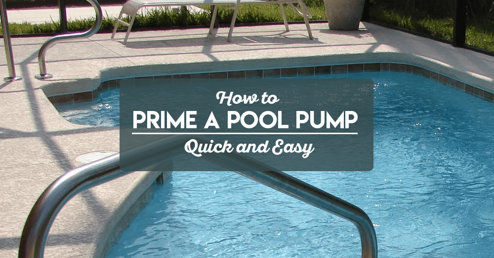 how to prime a pool pump quick and easy
