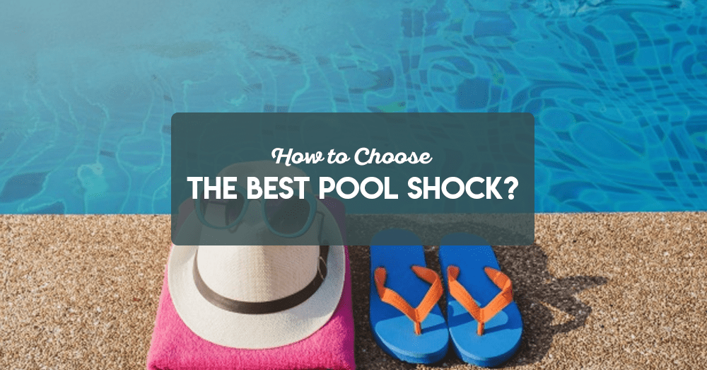 how to choose the best pool shock