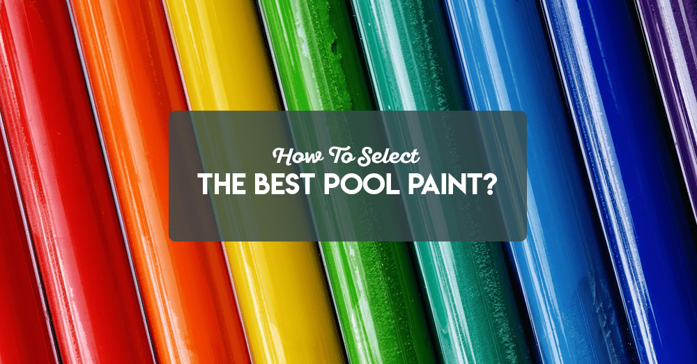 how to select the best pool paint