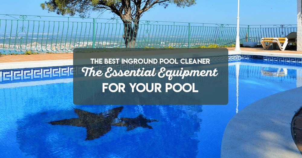 best inground pool vacuums
