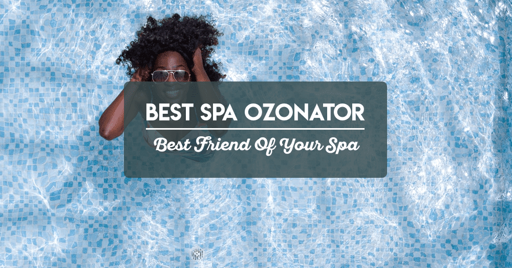best friend of your spa best spa ozonator – best friend of your spa