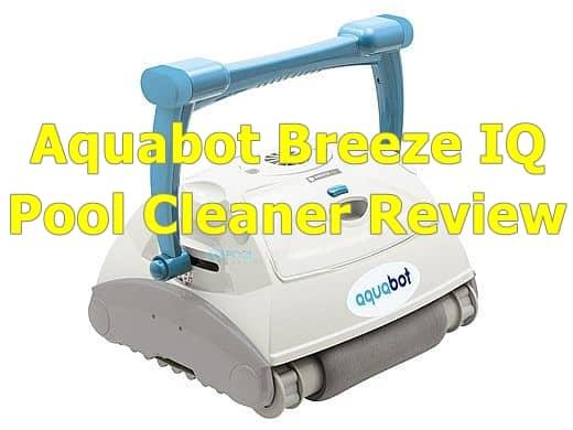 aquabot breeze iq pool cleaner review