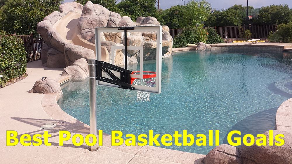Best Pool Basketball Goals