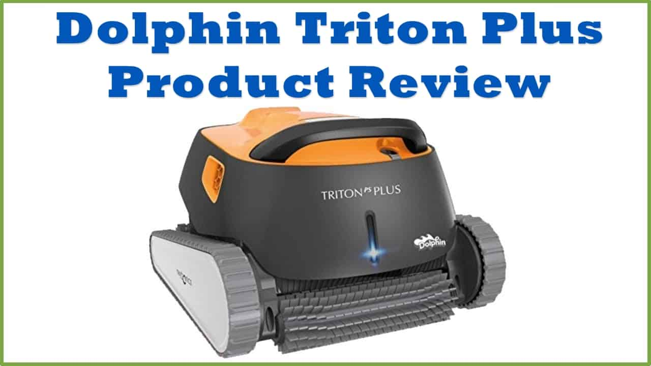 Dolphin Triton PS Cleaner Review