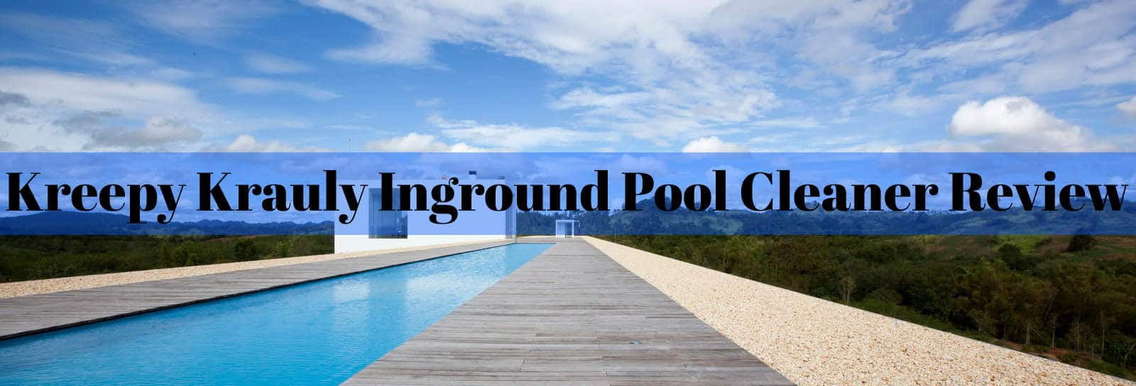 Kreepy Krauly Inground Pool Cleaner Review | The Rex Garden