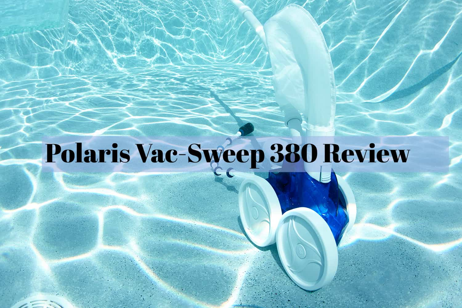 Polaris Vac-Sweep 380 Pool Cleaner Review | The Rex Garden