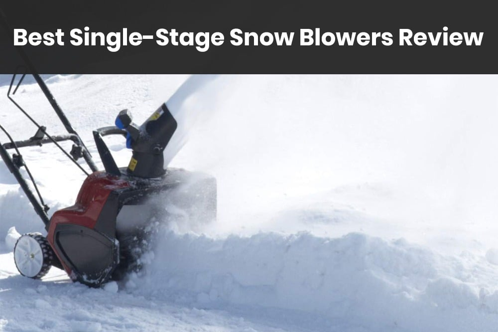 single stage snow blowers review