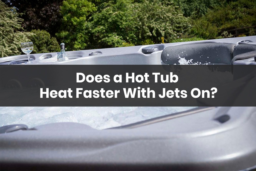 does a hot tub heat faster with jets on