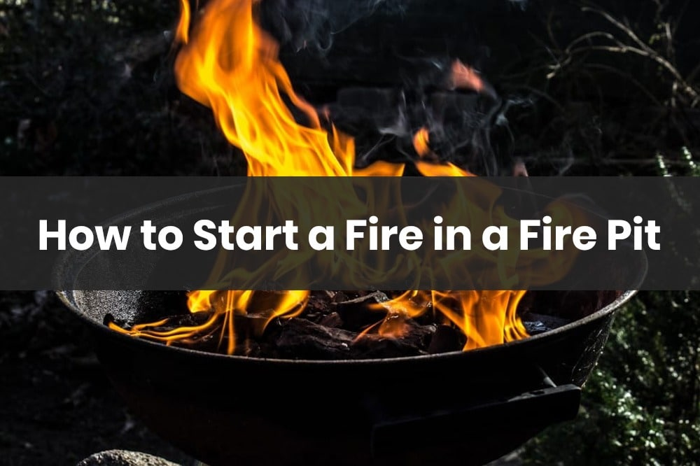 how to start fire in a fire pit