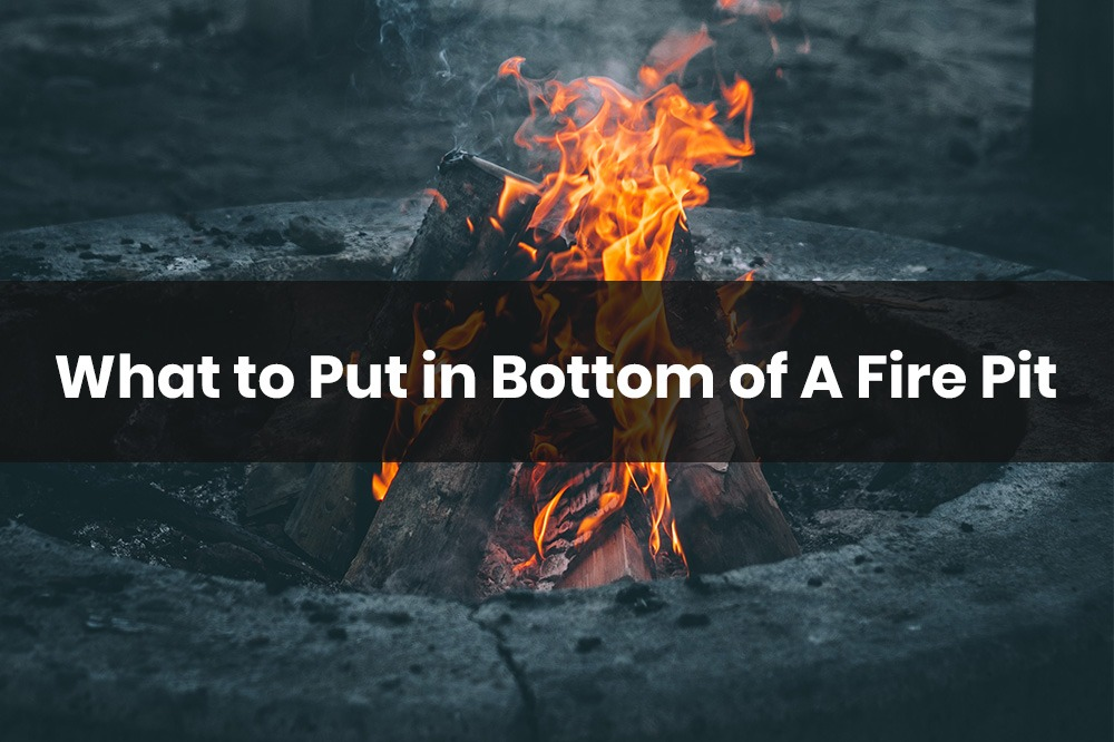 what to put in bottom of fire pit
