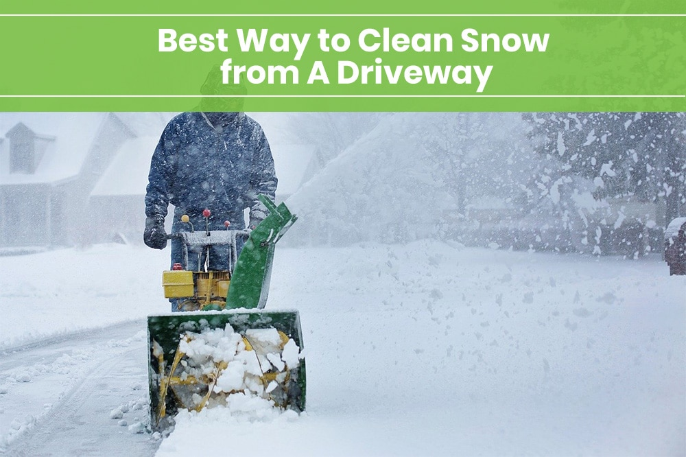 best way to clean snow from a driveway