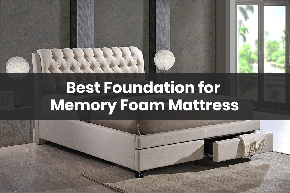 best foundation for memory foam mattress