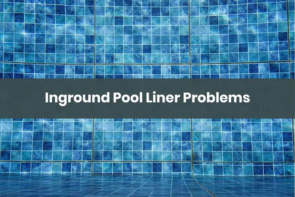 inground pool liner problems