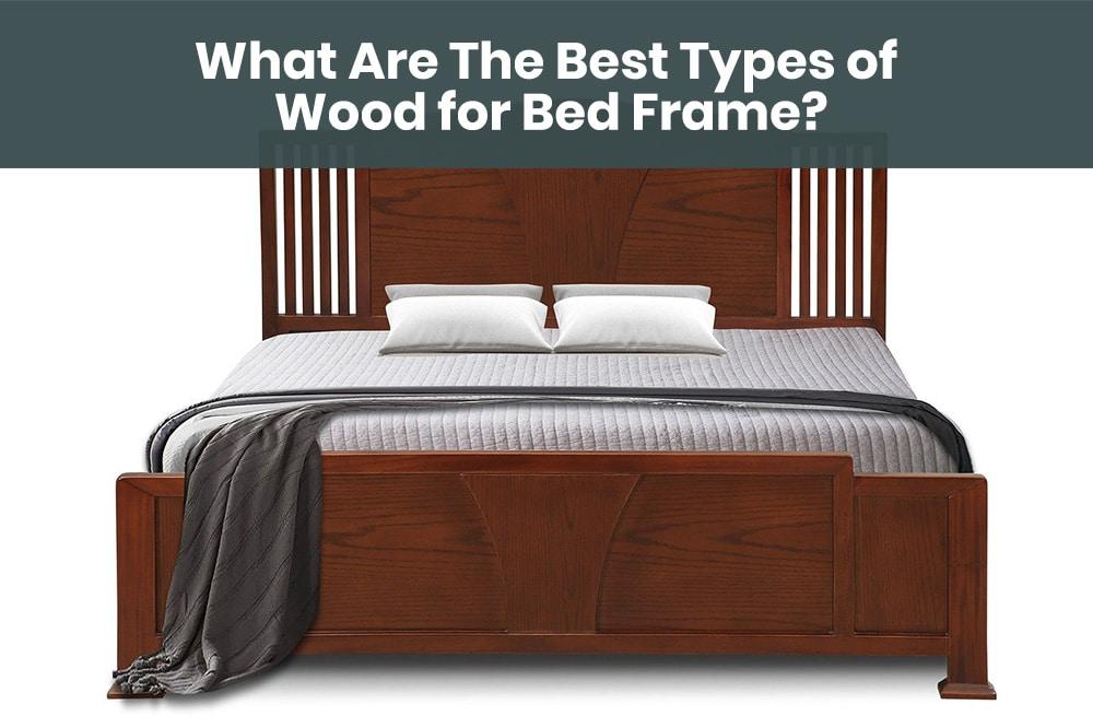 best types of wood bed frame