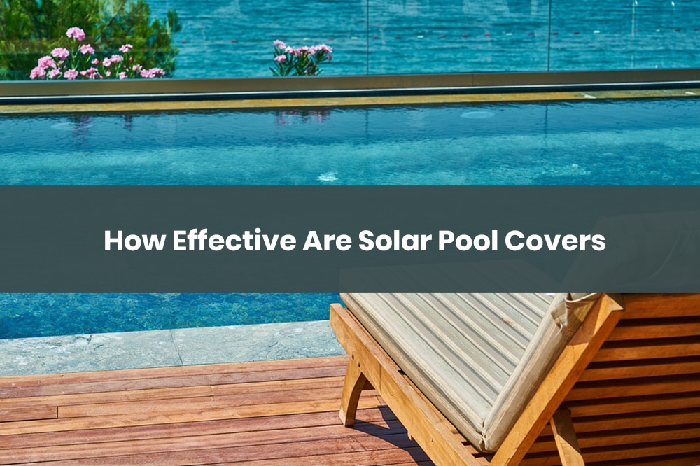 how effective are solar pool covers